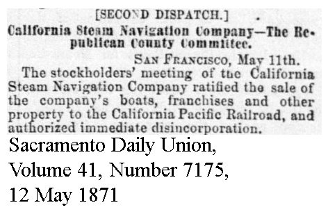 Calif Steam Navigation sold to Calif Pacific - Sacramento Daily Union, Volume 41, Number 7175, 12 May 1871.