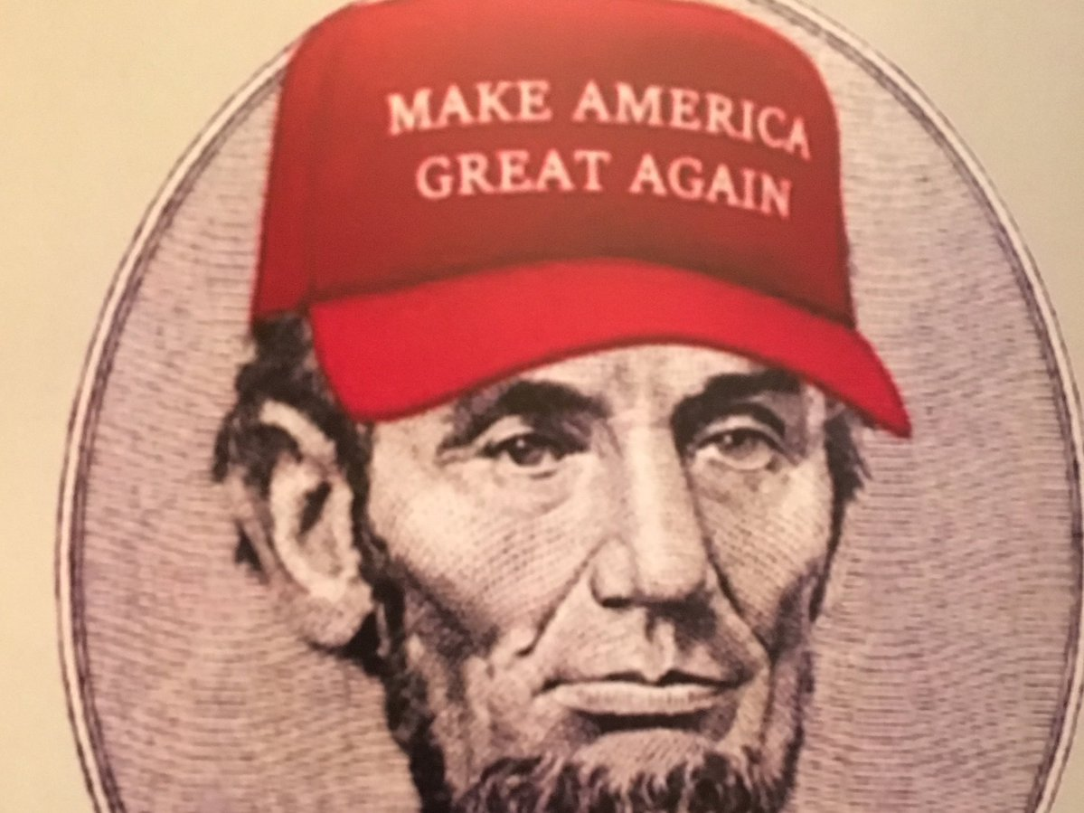Abraham Lincoln wearing 'Make America Great Again' hat