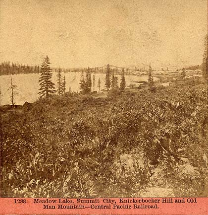 Houseworth stereoview #1288, Meadow Lake, Summit City. Courtesy of the Ken Harstine Collection.