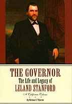 "Cover of Volume I of ""The Governor: The Life and Legacy of Leland Stanford"""